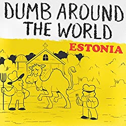 Dumb Around the World: Estonia