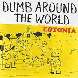 Dumb Around the World: Estonia