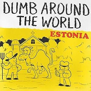 Dumb Around the World: Estonia Audiobook