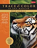 Wild Animals: Trace line art onto paper or canvas, and color or paint your own masterpieces (Trace & Color)