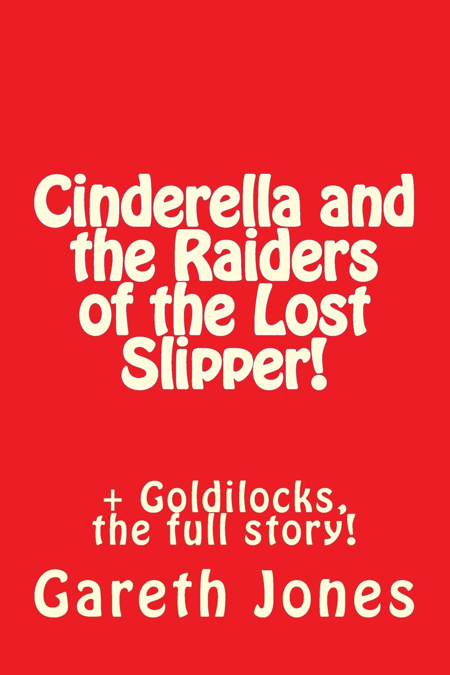 Download Cinderella and the Raiders of the Lost Slipper!: + Goldilocks, the full story! (New Comedies for all Stages) (Volume 1) pdf