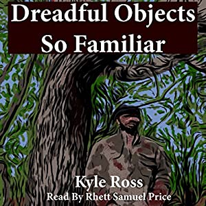 Dreadful Objects So Familiar Audiobook