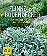 Flinke Bodendecker: Flächenfüller für jeden Gartenstandort (GU Pflanzenratgeber)