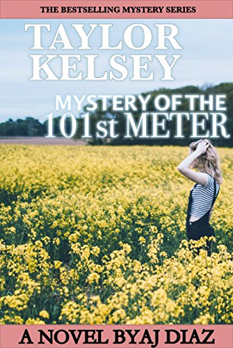 Mystery of the 101st Meter (Taylor Kelsey, Mystery 2) (Taylor Kelsey Mystery Series) by [Diaz, AJ]