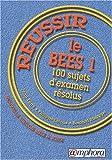 Réussir le B.E.E.S. 1 : 100 sujets d'examen résolus