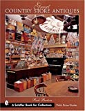 Great Country Store Antiques (Schiffer Book for Collectors)