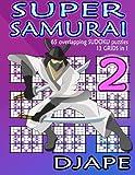 Super Samurai: 65 overlapping puzzles, 13 grids in 1! (Super Samurai Sudoku) (Volume 2)