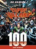 : DC Comics Super-Villains: 100 Greatest Moments: Highlights from the History of the World's Greatest Super-Villains (100 Greatest Moments of DC Comics)
