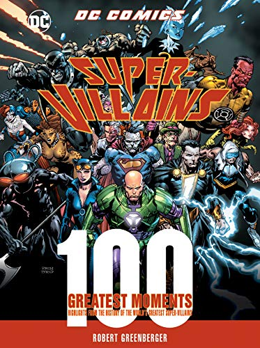Dc Comics Cheetah - DC Comics Super-Villains: 100 Greatest Moments: Highlights from the History of the World's Greatest Super-Villains (100 Greatest Moments of DC Comics)