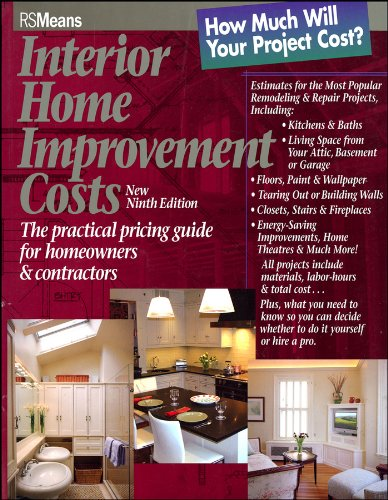 Interior Home Improvement Costs The Practical Pricing Guide For Homeowners And Contractors RSMeans 9780876297438 Books