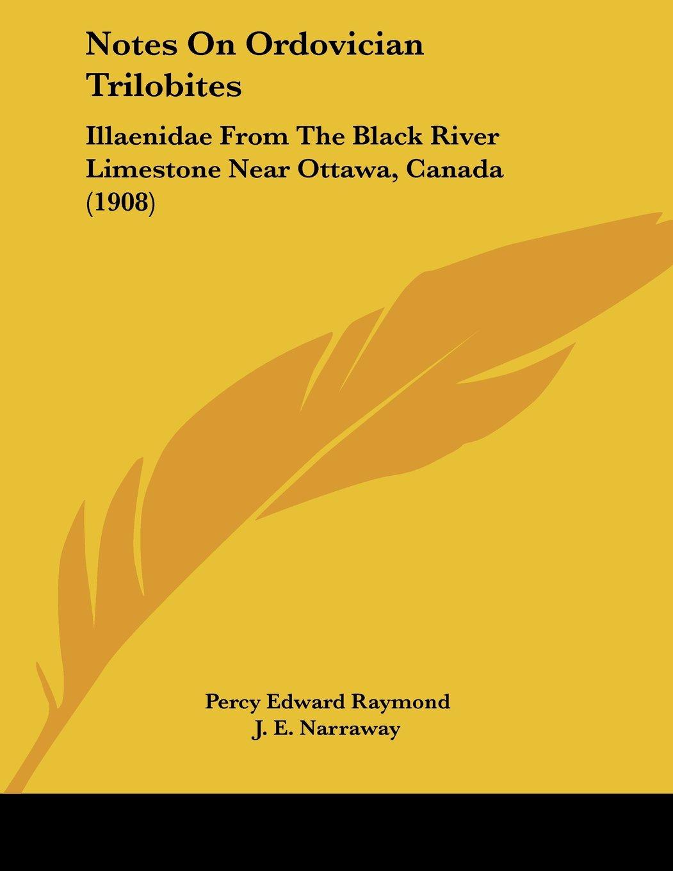 Read Online Notes On Ordovician Trilobites: Illaenidae From The Black River Limestone Near Ottawa, Canada (1908) pdf