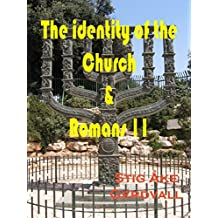 The identity of the Church and Romans 11