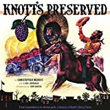 Knott's Preserved, Christopher Merritt and J. Eric Lynxwiler, 1883318971