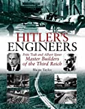 Hitler's Engineers, Blaine Taylor, 1932033688