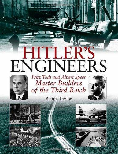 Hitler's Engineers: Fritz Todt and Albert Speer - Master Builders of the Third Reich
