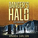Danger's Halo: Holly Danger, Book 1 Audiobook by Amanda Carlson Narrated by Emma Wilder