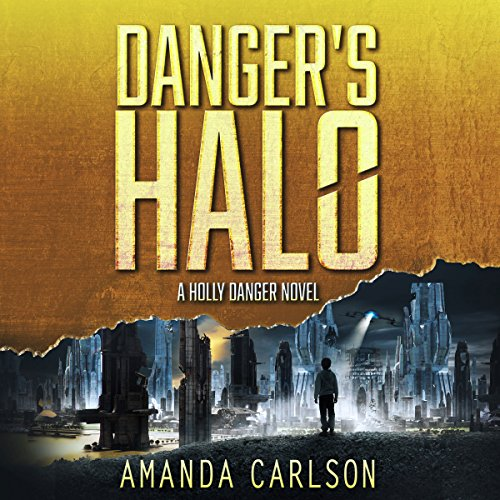 Danger's Halo: Holly Danger, Book 1