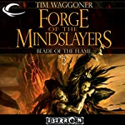 Forge of the Mindslayers: Eberron: Blade of the Flame, Book 2 | Tim Waggoner