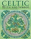 Celtic Myth & Symbol: A Coloring Book of Celtic Art and Mandalas