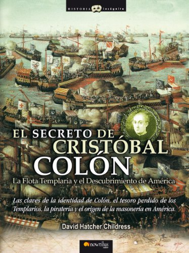 Descargar Libro El Secreto De Cristóbal Colón David Hatcher Childress