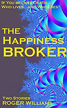 The Happiness Broker by [Williams, Roger]