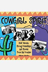 Cowgirl Spirit: Strong Women, Solid Friendships and Stories from the Frontier Perfect Paperback