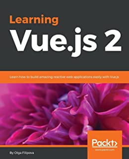 Vuejs 2 cookbook andrea passaglia 9781786468093 amazon books learning vuejs 2 learn how to build amazing and complex reactive web applications ccuart Choice Image