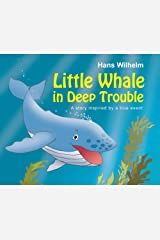 Little Whale in Deep Trouble: A Story Inspired by a True Event Kindle Edition