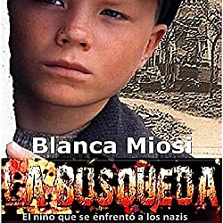 La búsqueda: el niño que se enfrentó a los nazis [Results: The Child Who Faced the Nazis]