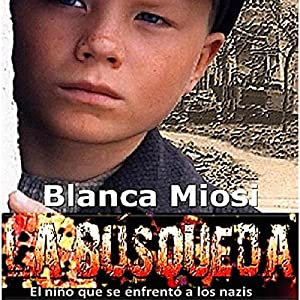 La búsqueda: el niño que se enfrentó a los nazis [Results: The Child Who Faced the Nazis] Hörbuch
