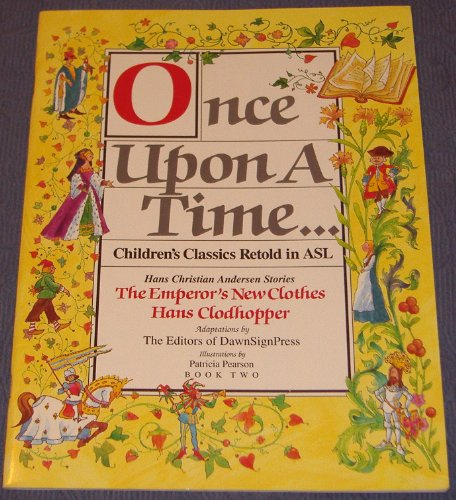 Once Upon a Time... Children's Classics Retold in ASL: Hans Christian Andersen Stories, The Emperor's New Clothes and Hans Clodhopper (Children's Classics Retold in ASL)
