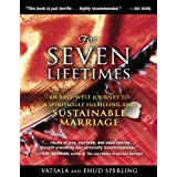 For Seven Lifetimes: An East–West Journey to a Spiritually Fulfilling and Sustainable Marriage