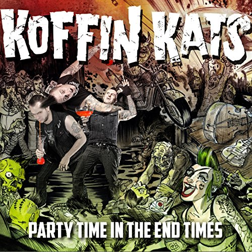 Party Time in the End Times (Koffin Kats Party Time In The End Times)