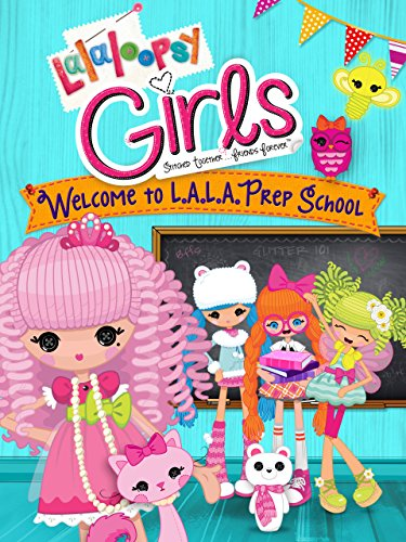 Lalaloopsy Girls: Welcome to L.A.L.A. Prep -