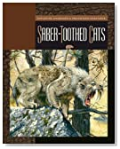 Saber-Toothed Cats (Exploring Dinosaurs and Prehistoric Creatures)