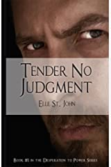 Tender No Judgment: #1 In The Desperation To Power Series Kindle Edition