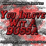 You Inlove Wit a Bussa (feat. Frank Yale) [Explicit]
