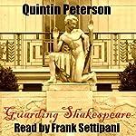 Guarding Shakespeare | Quintin Peterson