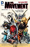 The Movement Vol. 2: Fighting for the Future (The New 52) (The Movement: The New 52!)