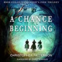 A Chance Beginning: Shadow's Fire Trilogy, Book 1 Audiobook by Christopher Patterson Narrated by Amrit Sandhu