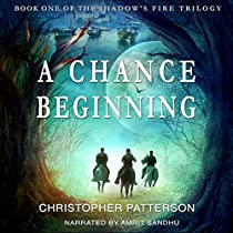 A CHANCE BEGINNING: SHADOW'S FIRE TRILOGY, BOOK 1