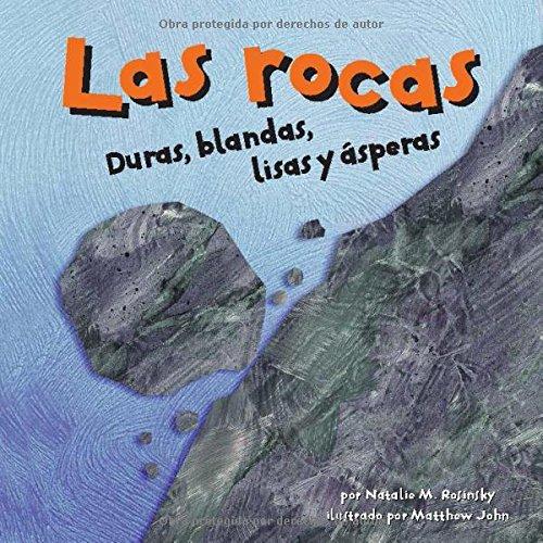 Las rocas: Duras, blandas, lisas y ásperas (Ciencia asombrosa) (Spanish - Usa Roca