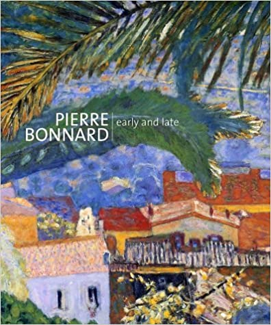 Pierre Bonnard: Early and Late by Elizabeth Hutton Turner (1-Jul-2002)