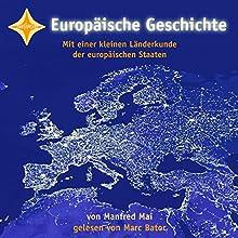 Europäische Geschichte | Livre audio Auteur(s) : Manfred Mai Narrateur(s) : Marc Bator