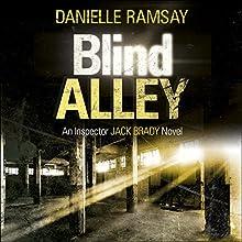 Blind Alley: DI Jack Brady, Book 3 | Livre audio Auteur(s) : Danielle Ramsay Narrateur(s) : Mike Rogers