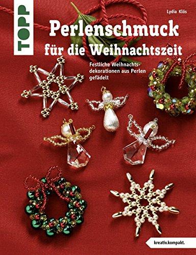 Perlenschmuck für die Weihnachtszeit: Festlicher Weihnachtsdekorationen aus Perlen gefädelt