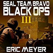 Strike on Iran: Seal Team Bravo: Black Ops, Book 3 | Eric Meyer