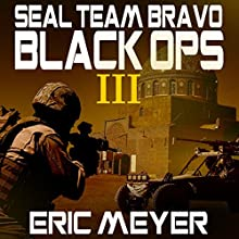 Strike on Iran: Seal Team Bravo: Black Ops, Book 3 Audiobook by Eric Meyer Narrated by Neal Vickers