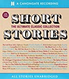 Short Stories: The Ultimate Classic Collection