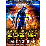 Tanis Richards: Blackest Night - A Military Hard Science Fiction Space Opera Epic (Aeon 14: Origins of Destiny Book 3)